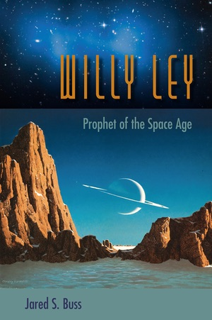 The Space Review: Review: Willy Ley: Prophet of the Space Age